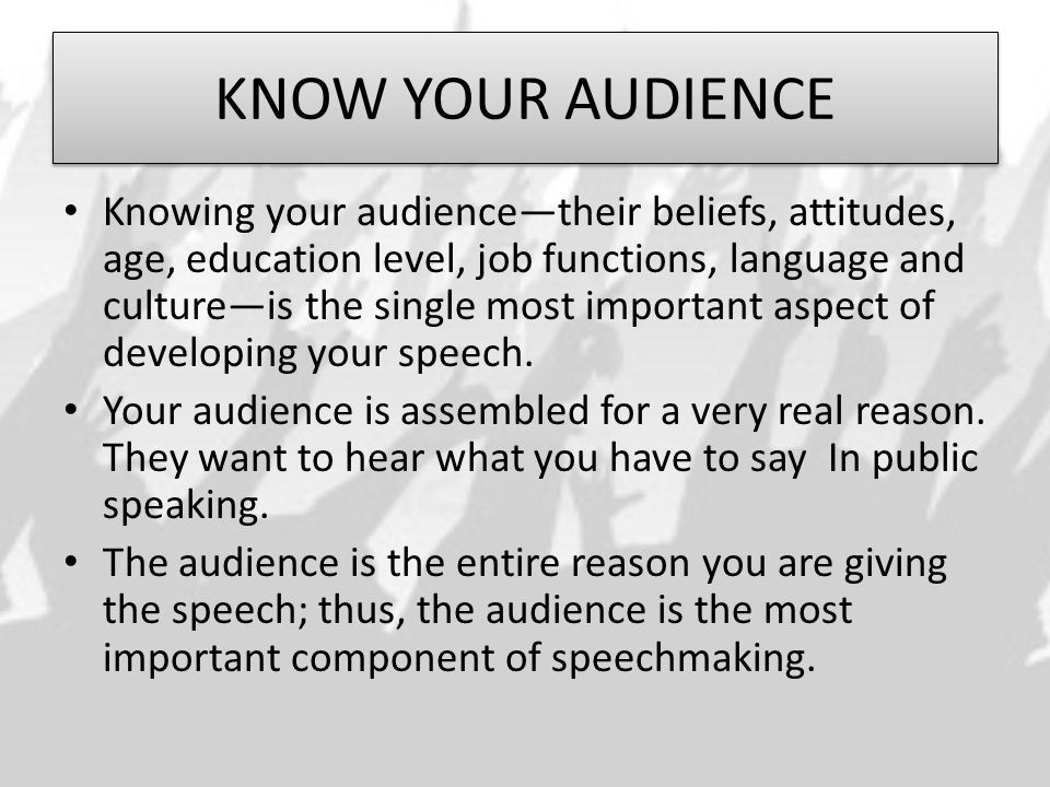 knowing your audiance Whether you are presenting to a small group of 20 or a large group of 200, there are several things you can do to prepare and research your audience before and at the beginning of the talk.