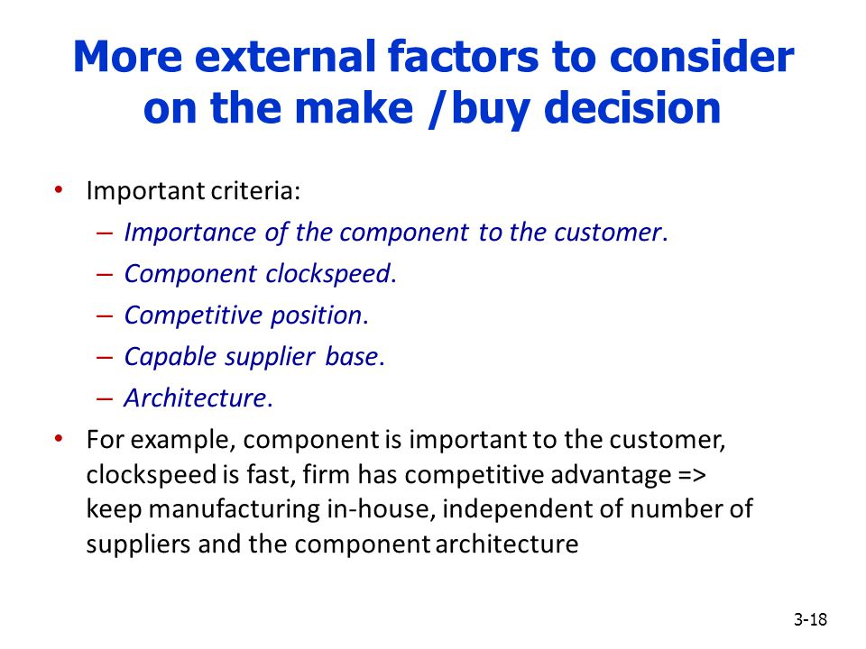 advantage of make or buy decision A make-or-buy decision is a concept that is related to the different types of business decisions that various businesses must.