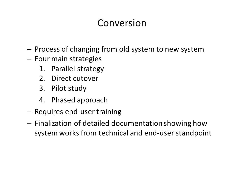 Conversion Process of changing from old system to new system