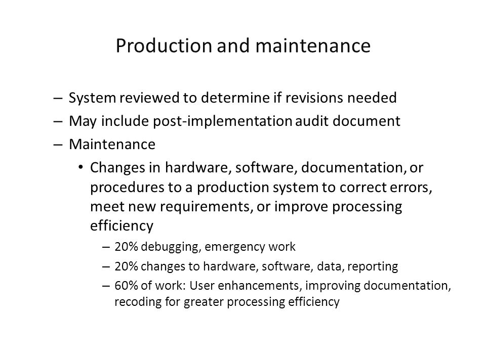 Production and maintenance