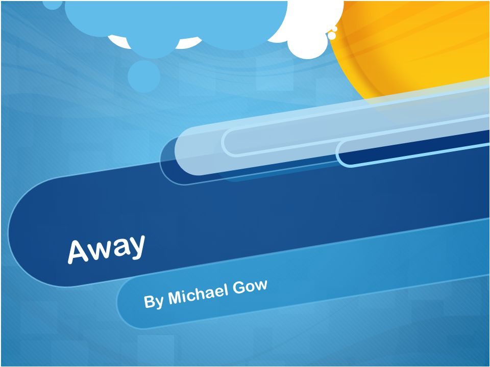 away by michael gow Life is merely a journey on a journey, an individual experiences a range of obstacles, either expected or unexpected, which shapes their life such obstacles initiate the process of change and transformation.
