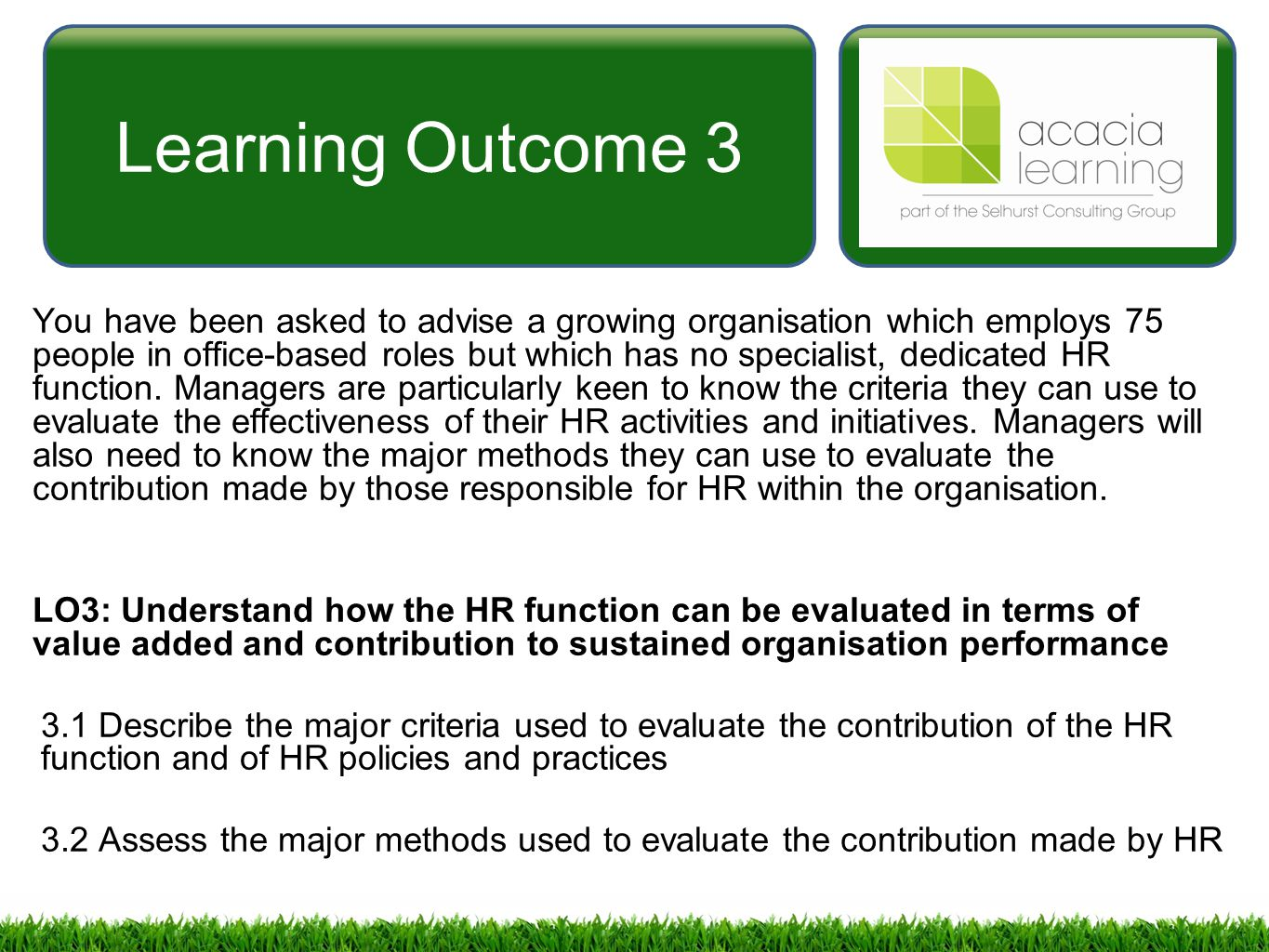 evaluating hr function Examining approaches to hr evaluation the strengths and weaknesses of popular measurement methods determine how much the hr function has contributed to the organization, resulting in a percent that indicates what the return on hr investments has been.