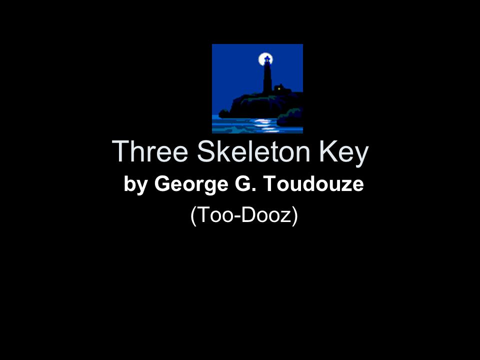 a comprehensive review of three skeleton key a short story by george g toudouze
