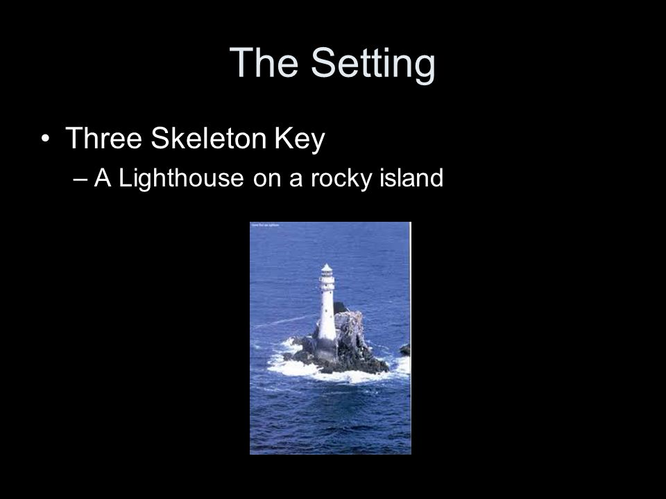 By george g toudouze too dooz ppt video online download 8 the setting three skeleton key a lighthouse on a rocky island ccuart Image collections
