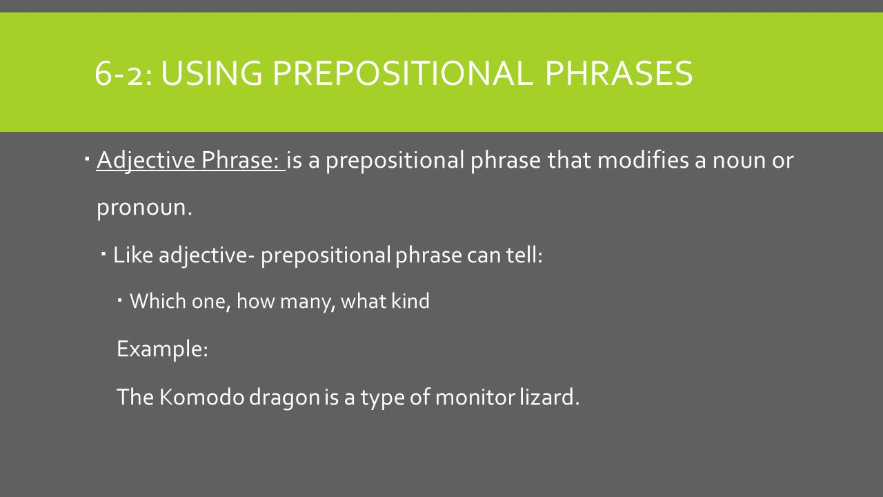 6-2: Using Prepositional phrases