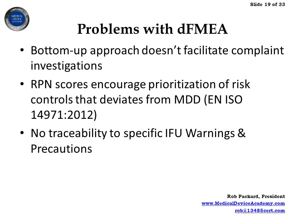 Problems with dFMEA Bottom-up approach doesn't facilitate complaint investigations.