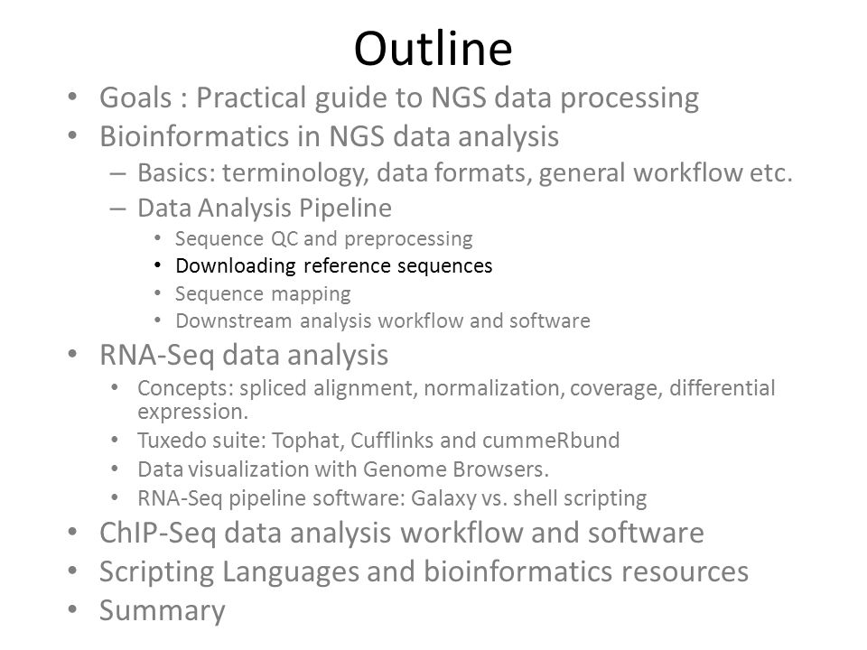 Outline Goals : Practical guide to NGS data processing