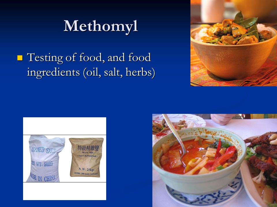 Methomyl Testing of food, and food ingredients (oil, salt, herbs)
