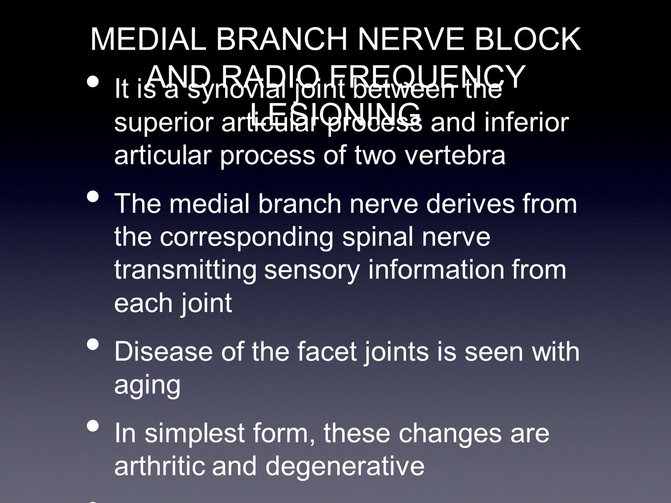 MEDIAL BRANCH NERVE BLOCK AND RADIO FREQUENCY LESIONING