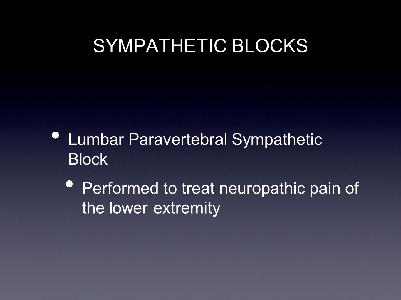 SYMPATHETIC BLOCKS Lumbar Paravertebral Sympathetic Block