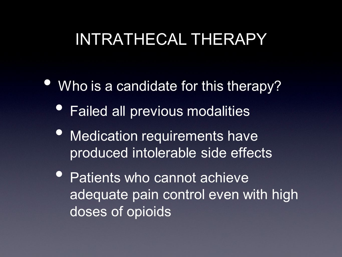 INTRATHECAL THERAPY Who is a candidate for this therapy