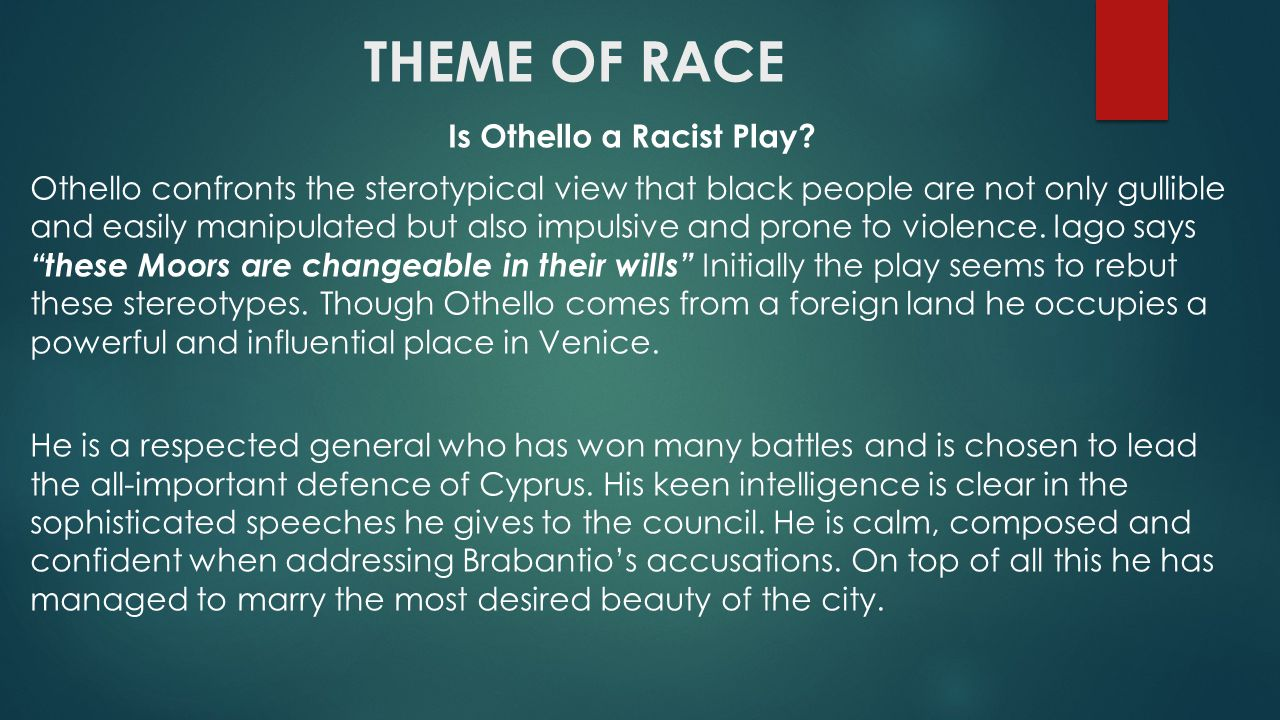 othello race and stereotypes How do stereotypes of race intersect with stereotypes of gender and class here  race, adultery and the hideous in othello, shakespeare quarterly 40.