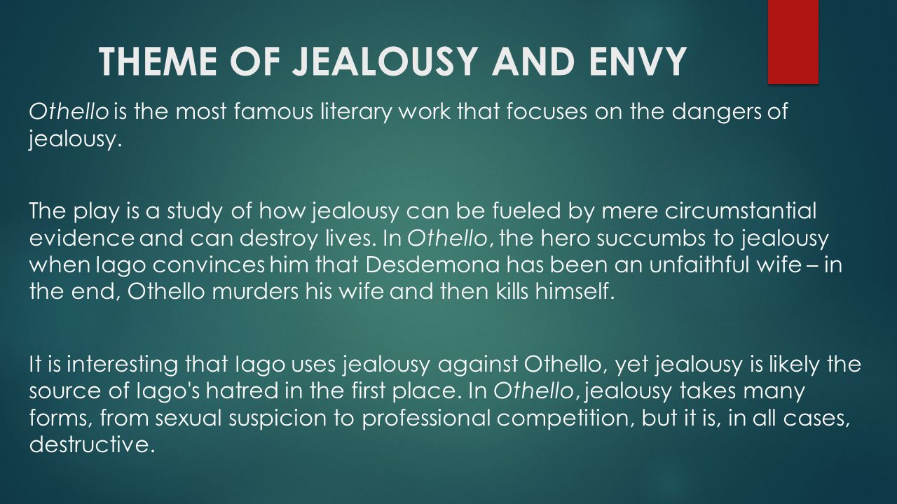 envy in othello essay Read this english essay and over 88,000 other research documents othello comparison of themes themes envy and jealousy are the catalysts for hugo's desire to hurt odin and mike.