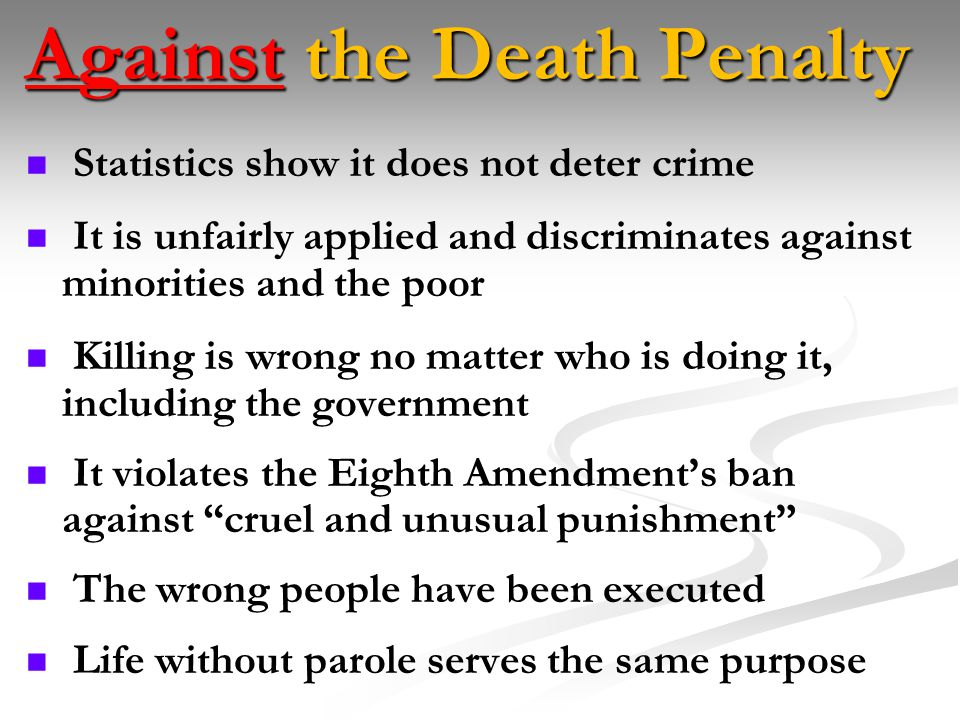 an argument against the death penalty worldwide Some of the arguments against the death penalty are (if this were a just world, i'd be for it), but against it in reasons for many to oppose the death penalty.