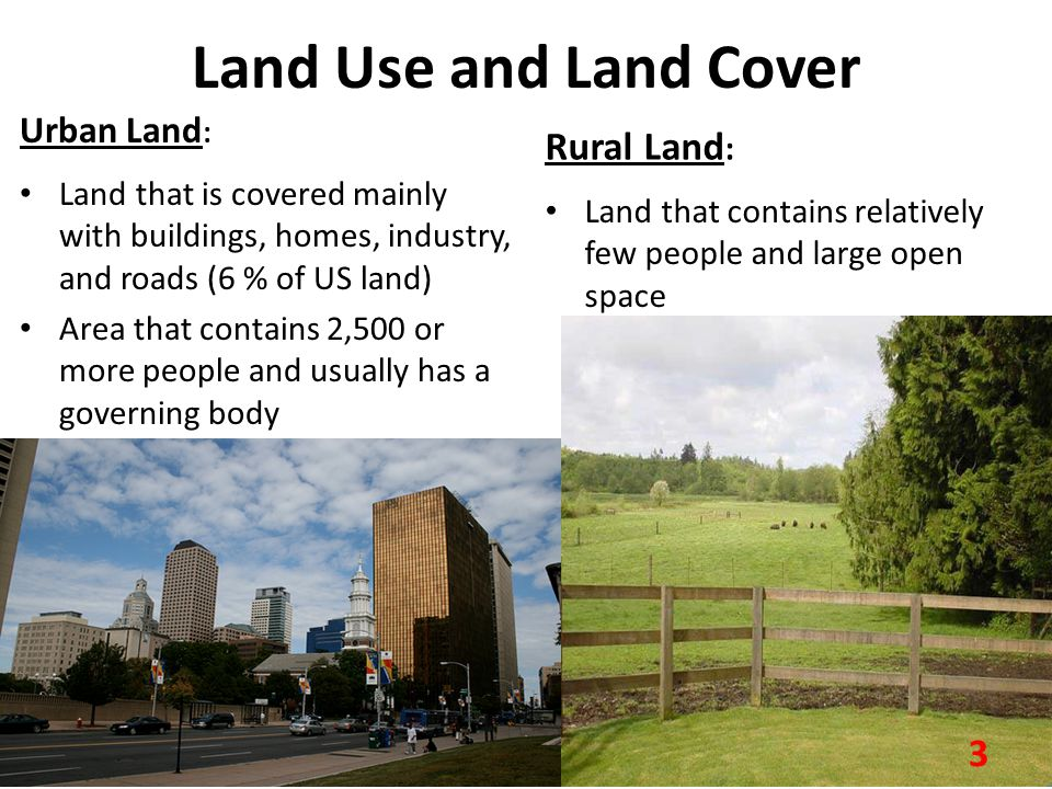 Land Use and Land Cover Rural Land: Urban Land: