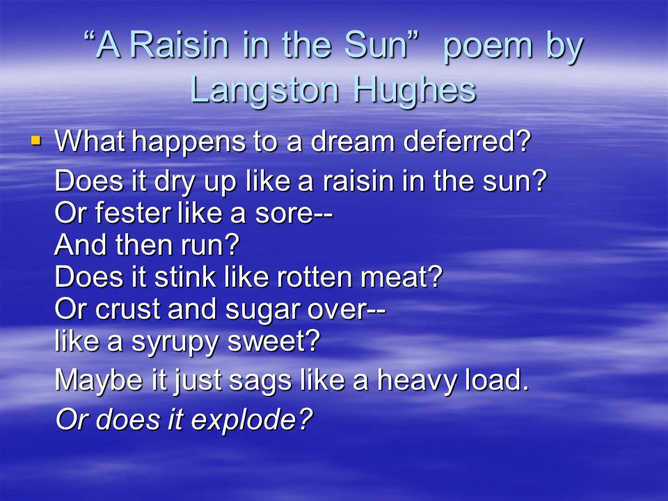 a raisin in the sun themes Read the play a raisin in the sun by lorraine hansberry with your theme, and symbolism demonstrate as a title for raisin as they read.