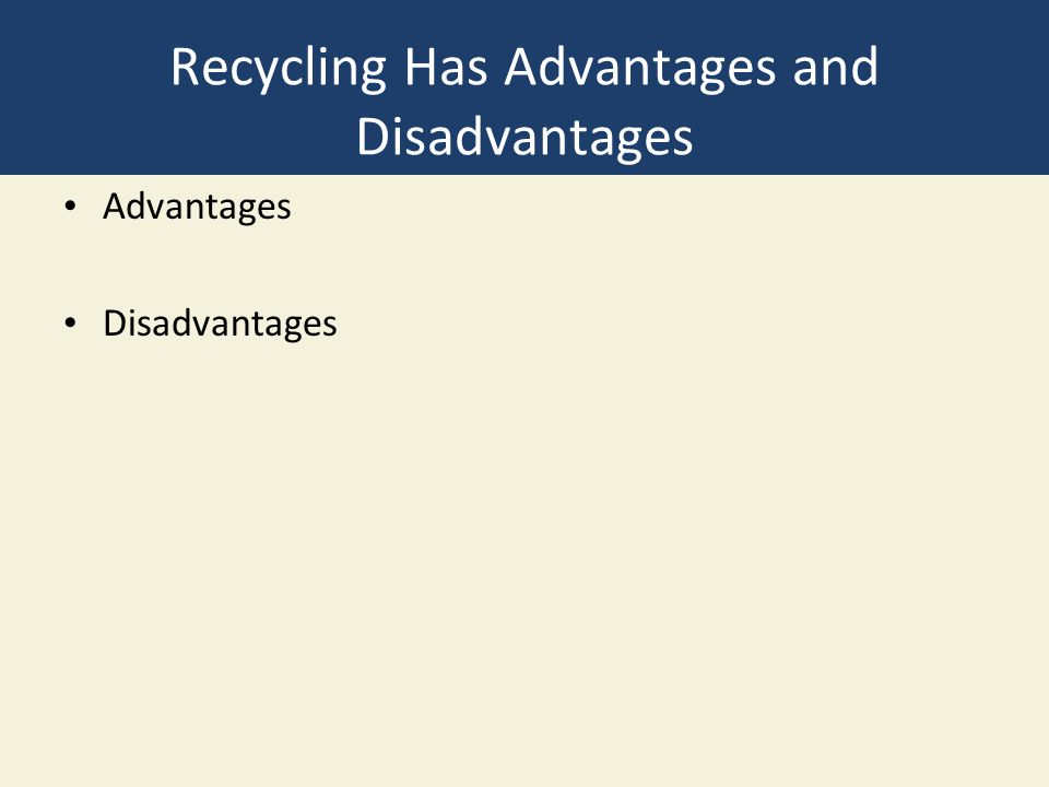 14 Important Advantages and Disadvantages of Recycling