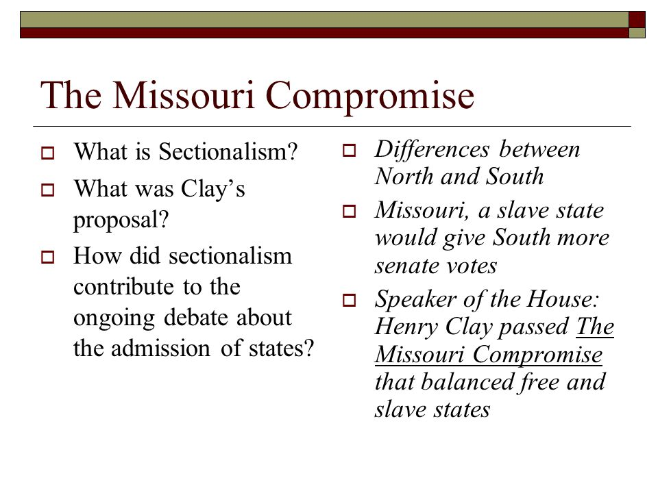 moral arguments missouri compromise The 1850 compromise measures were first introduced by kentucky senator henry clay, who became famous through his work on the 1820 missouri compromise but when he was unable to get the.
