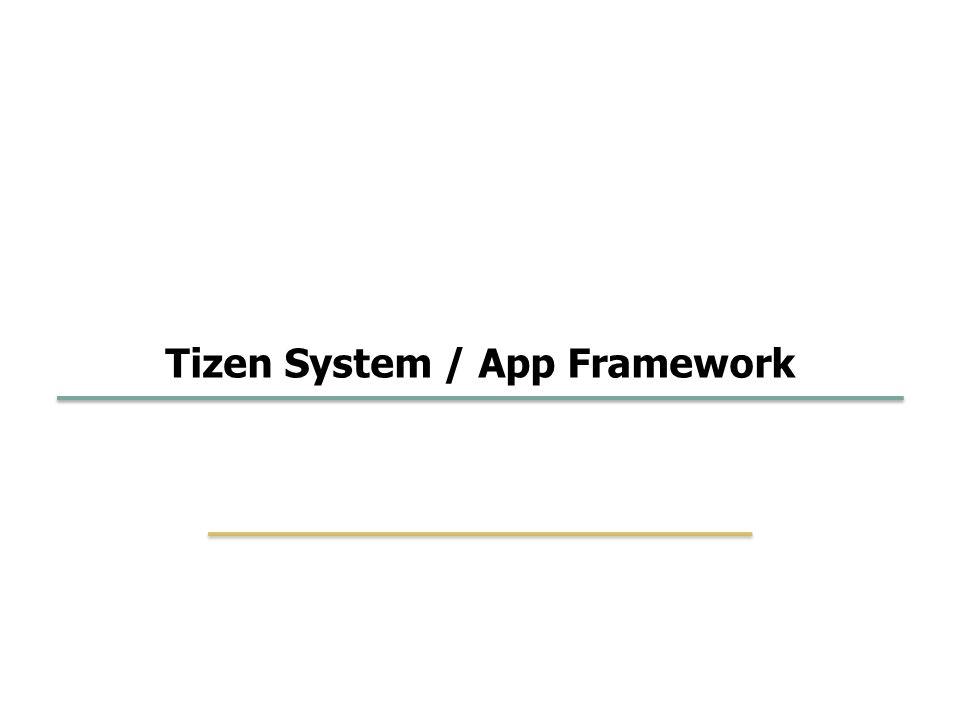 Tizen system app framework ppt video online download 1 tizen system app framework urtaz Gallery