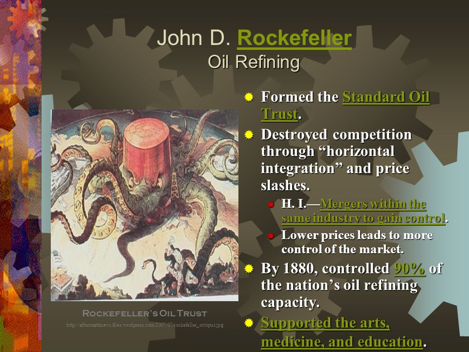 how john d rockefeller controlled the oil industry in the united states The industrial growth in the united states created a group how did john d rockefeller gain control over how did rockefeller gain control of the oil industry.