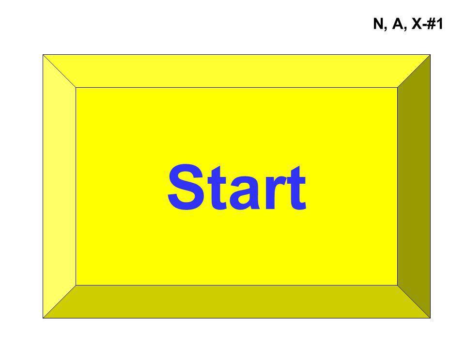 N, A, X-#1 Start