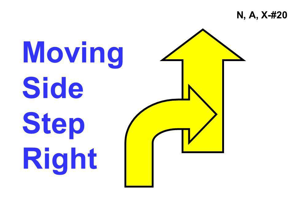 N, A, X-#20 Moving Side Step Right