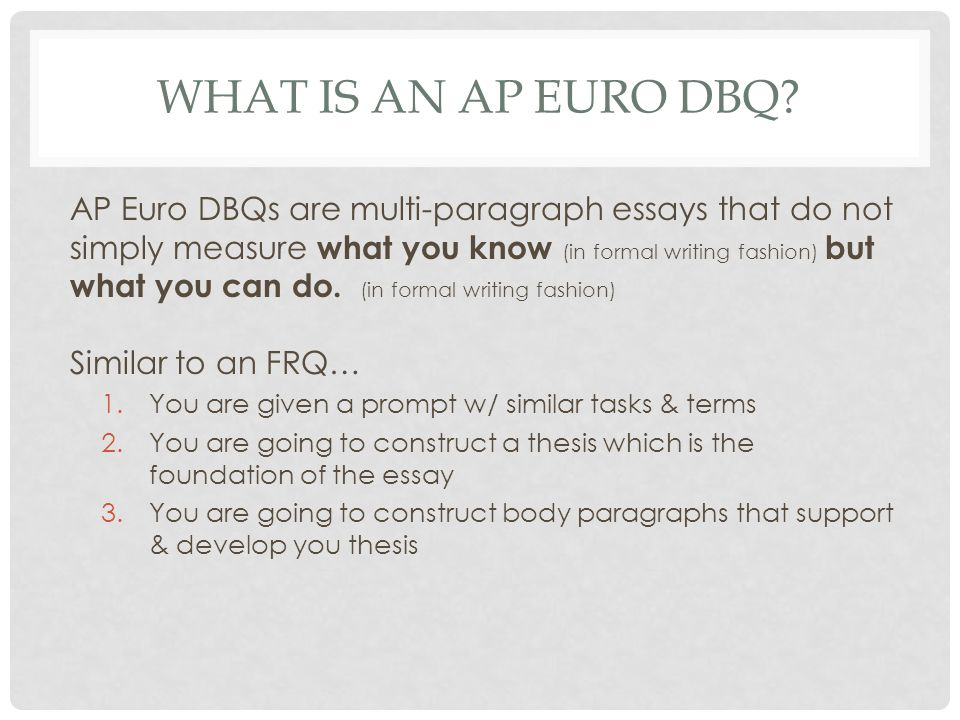 ap european history dbq essay How to write a dbq essay you are in an ap history class and you have a dbq essay coming up the amount of documents you will have to work with and the limited time.