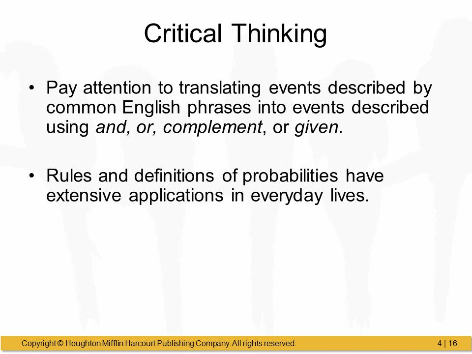 Critical Thinking Pay attention to translating events described by common English phrases into events described using and, or, complement, or given.