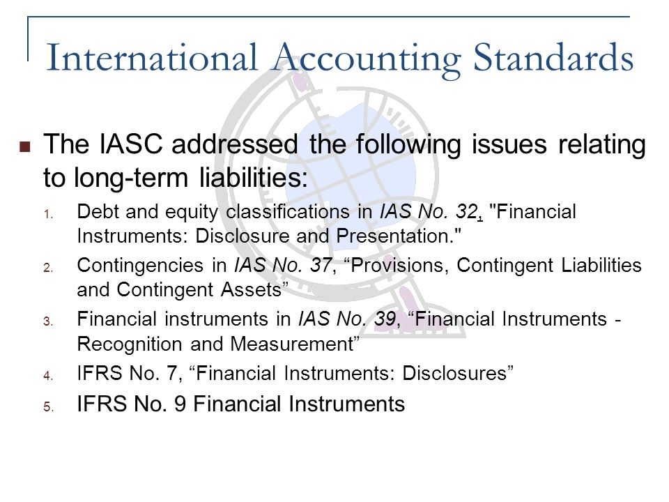 international accounting standards This lesson will cover the international financial reporting standards and how they apply to financial statements we will also look at how these.