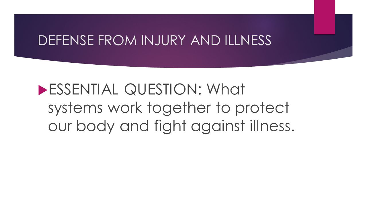 DEFENSE FROM INJURY AND ILLNESS