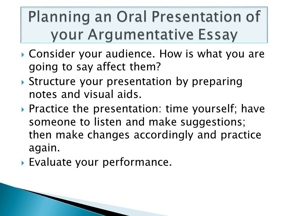 presenting an essay orally An oral presentation is not a timed essay test, in which you get points for spewing out as many details as possible most people in your audience probably won't care how much your rats weighted, or what brand oscilloscope you used, or what version of matlab is running on your computer.