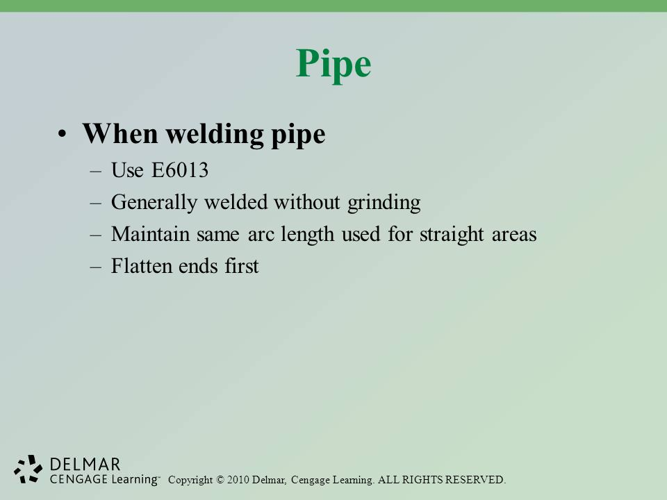 Pipe When welding pipe Use E6013 Generally welded without grinding