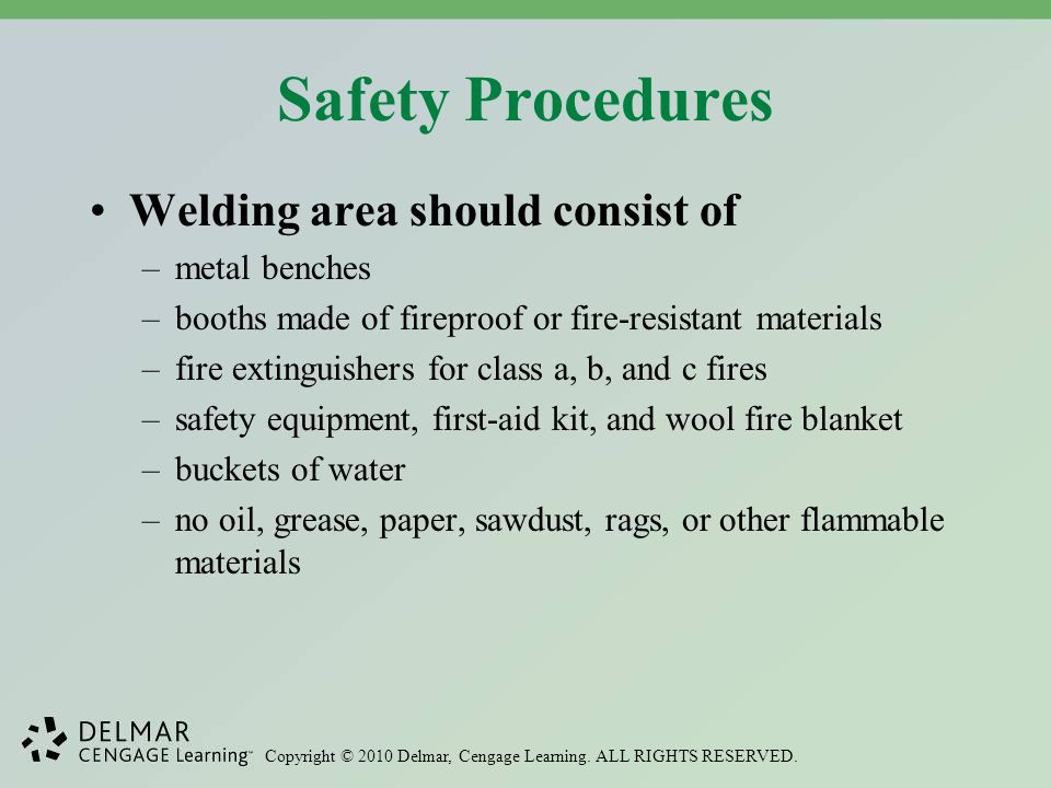 Safety Procedures Welding area should consist of metal benches