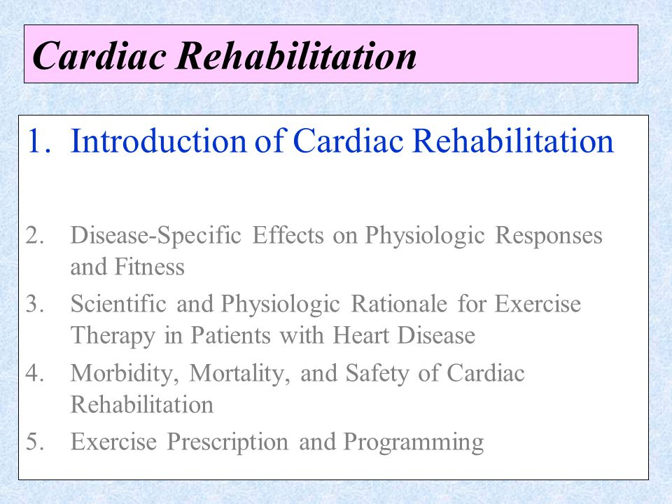 effects of cardiac rehabilitation on cardiovascular disease Developing a role for ot in cardiac rehabilitation is intended to  stop the progression of heart disease (agency of health care policy and research, 1995) the.