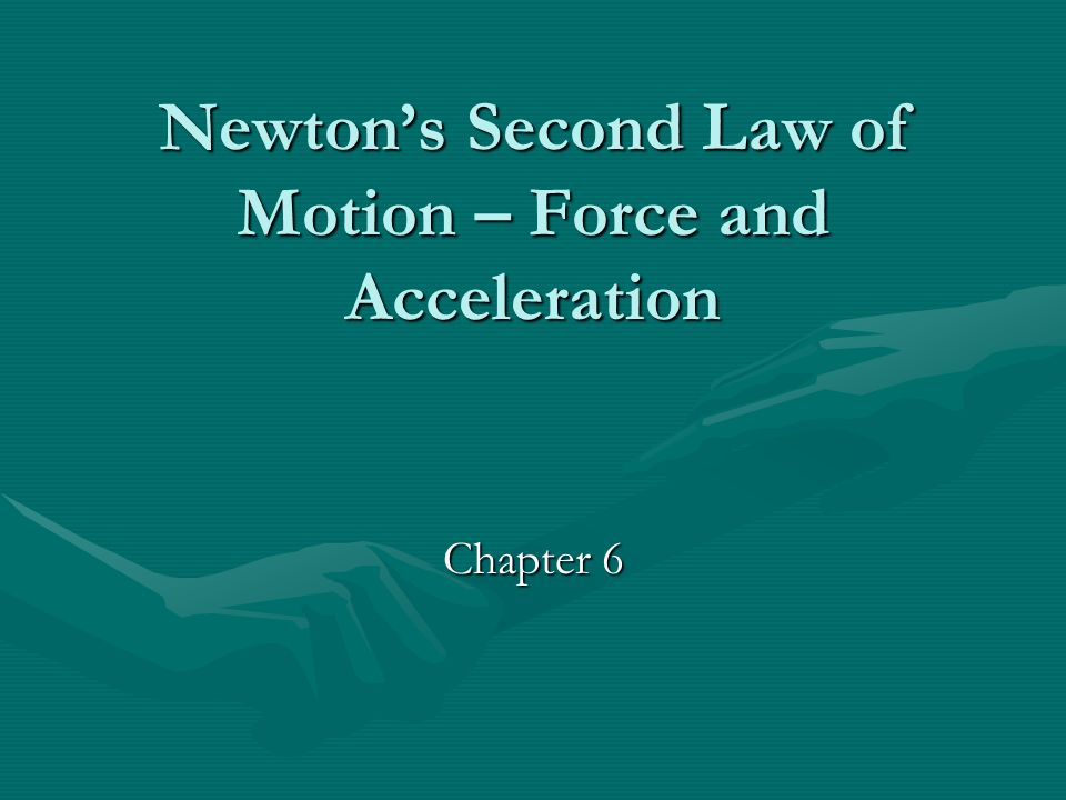 Newton's Second Law Of Motion Force And Acceleration Ppt Video. Newton's Second Law Of Motion Force And Acceleration. Worksheet. Worksheet Newton S Second Law Chapter 6 Newton S Second Law At Mspartners.co