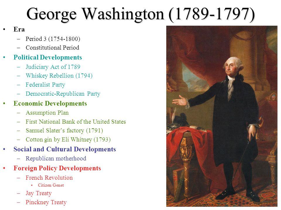George Washington (1789-1797) Era Political Developments