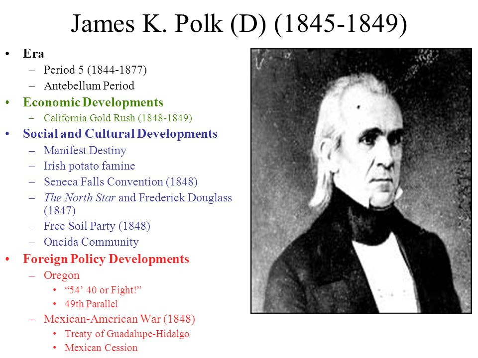 James K. Polk (D) (1845-1849) Era Economic Developments