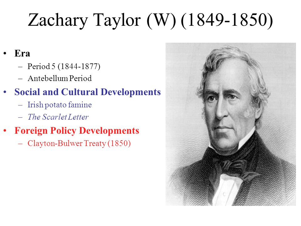 Zachary Taylor (W) (1849-1850) Era Social and Cultural Developments