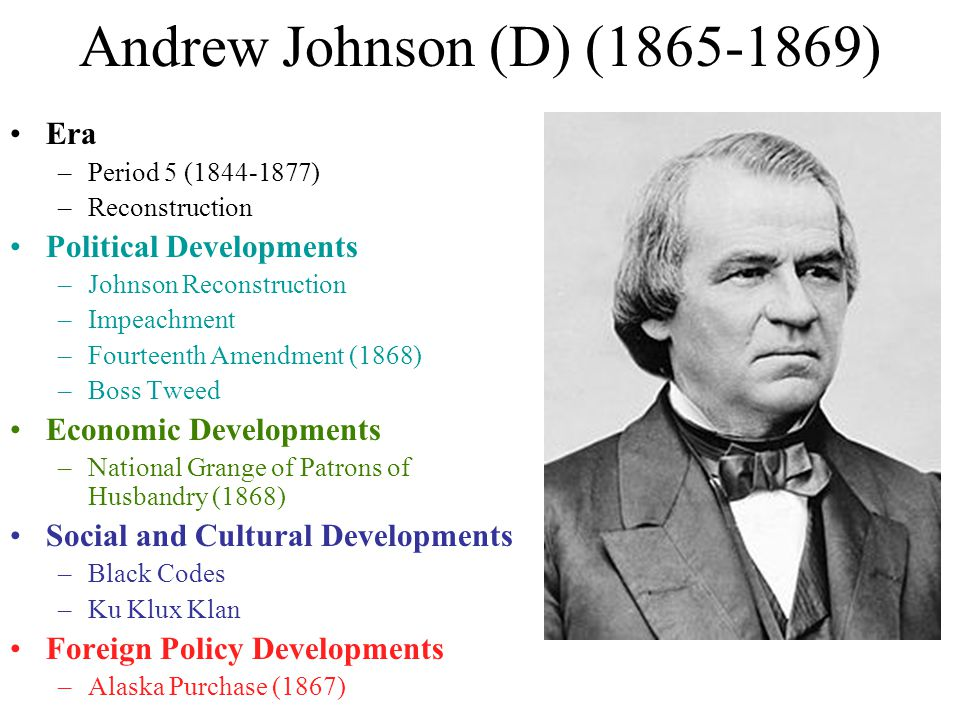 Andrew Johnson (D) (1865-1869) Era Political Developments