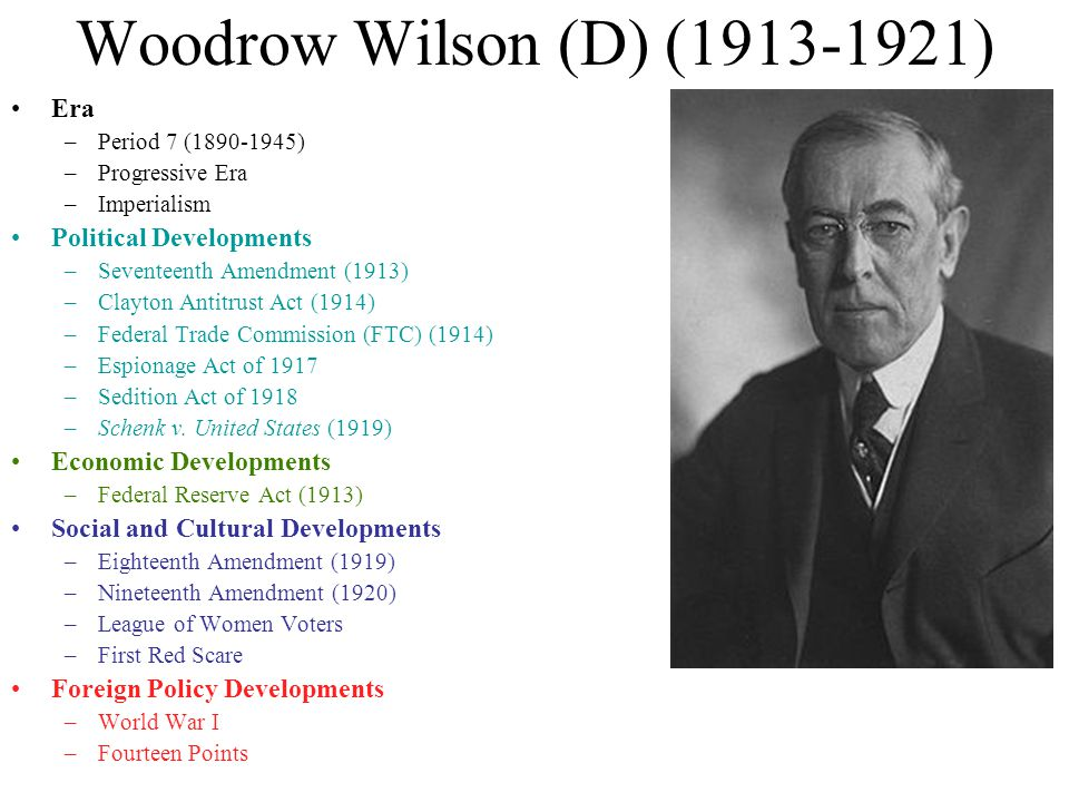 Woodrow Wilson (D) (1913-1921) Era Political Developments