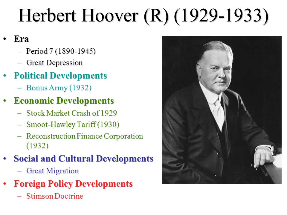 Herbert Hoover (R) (1929-1933) Era Political Developments