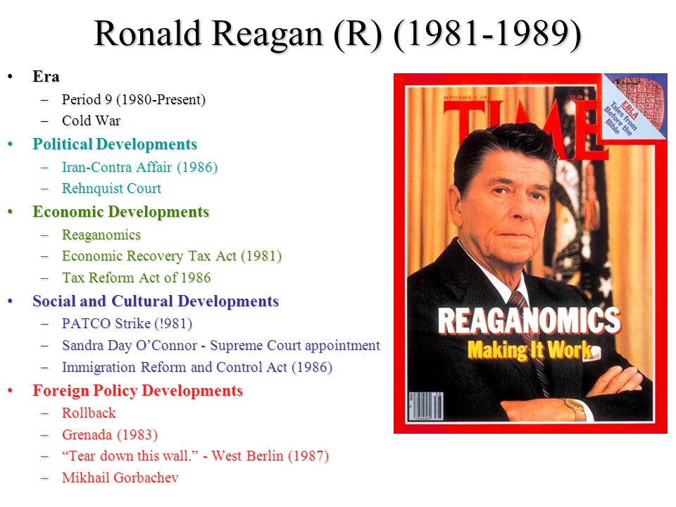 Ronald Reagan (R) (1981-1989) Era Political Developments