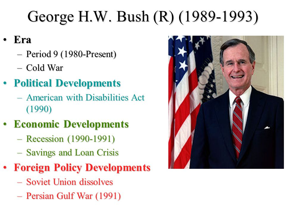 George H.W. Bush (R) (1989-1993) Era Political Developments