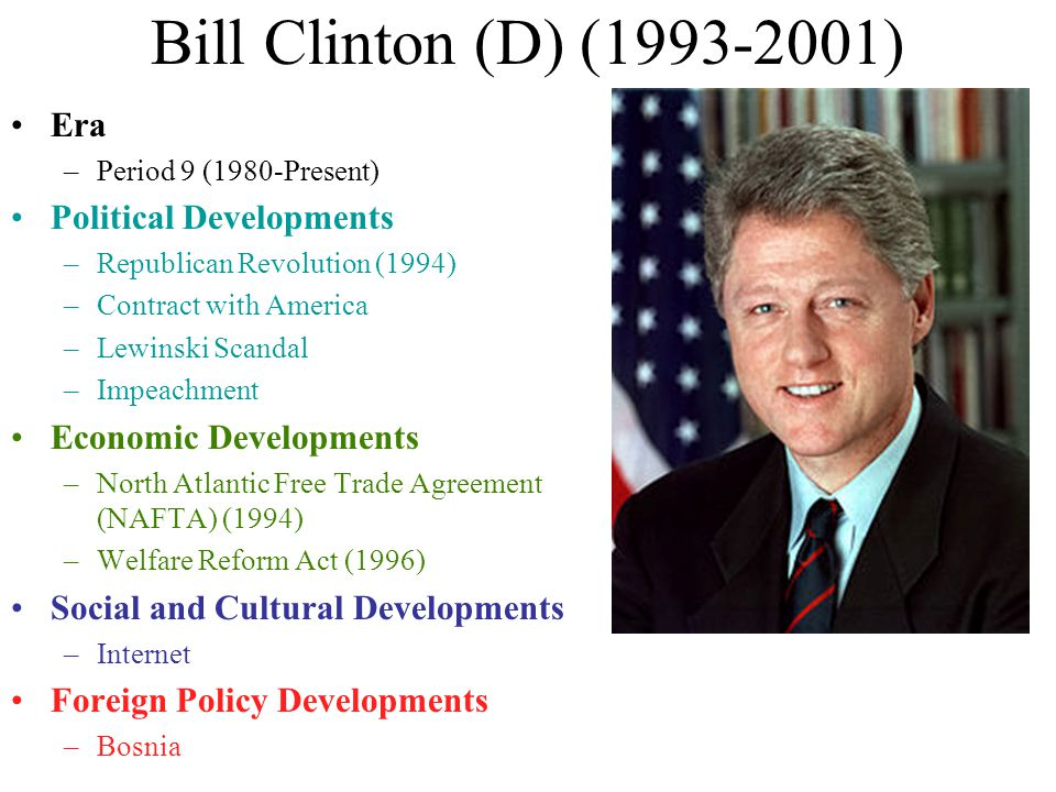 Bill Clinton (D) (1993-2001) Era Political Developments
