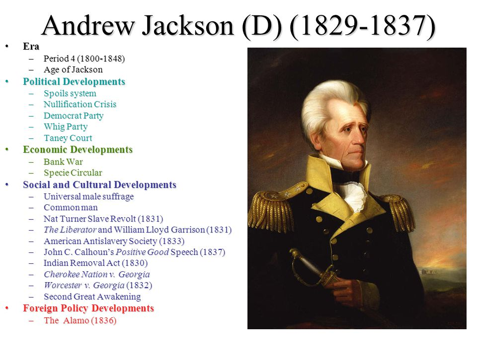 Andrew Jackson (D) (1829-1837) Era Political Developments