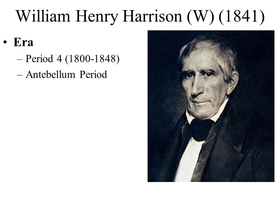 William Henry Harrison (W) (1841)