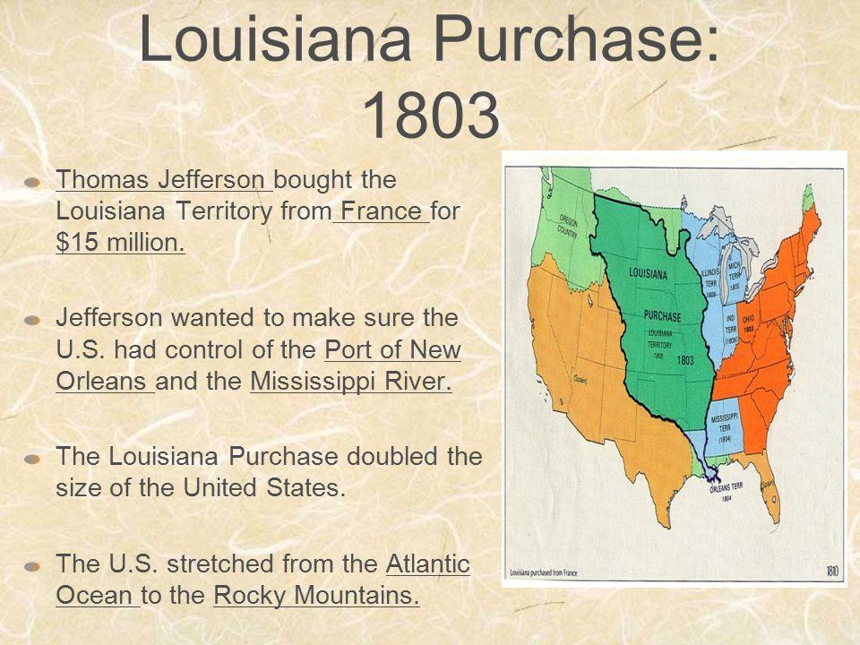 Louisiana Purchase 1803 Thomas Jefferson Bought The Louisiana Territory From France For 15 Million