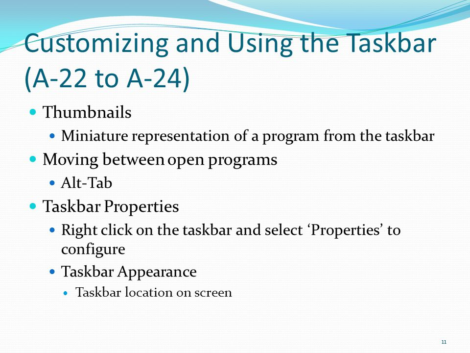 Customizing and Using the Taskbar (A-22 to A-24)