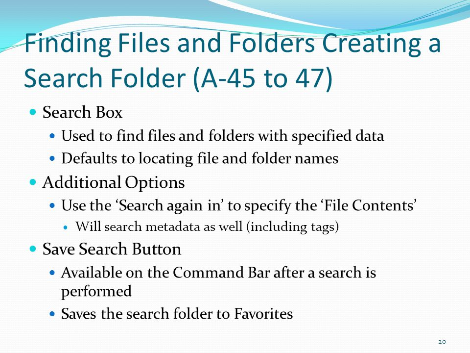 Finding Files and Folders Creating a Search Folder (A-45 to 47)