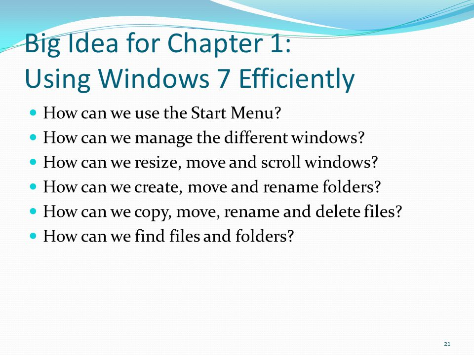 Big Idea for Chapter 1: Using Windows 7 Efficiently